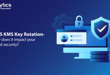 AWS KMS Key Rotation , AWs, Cloud, How does AWS KMS Key Rotation impact your cloud security