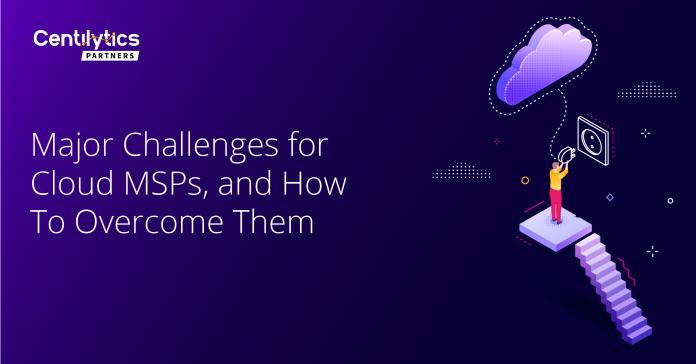 Cloud MSPs, Major Challenges for Cloud MSPs